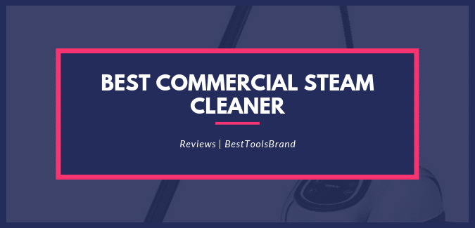 Best Commercial/Industrial Steam Cleaner