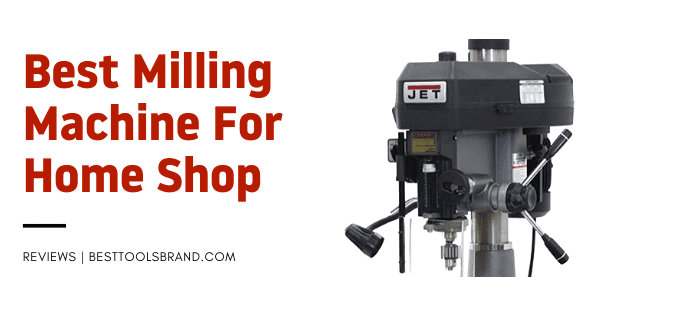 best milling machine for home shop